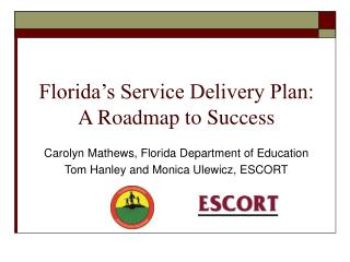 Florida's Service Delivery Plan:   A Roadmap to Success