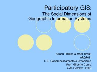 Participatory GIS : The Social Dimensions of Geographic Information Systems