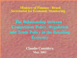The Relationship between Competition Policy, Regulation and Trade Policy in the Brazilian Economy