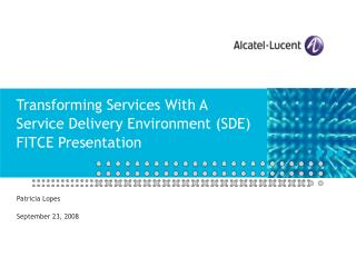 Transforming Services With A Service Delivery Environment (SDE) FITCE Presentation