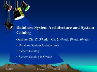 Outline (Ch. 17, 3 rd  ed. – Ch. 2, 4 th  ed., 5 th  ed., 6 th  ed.) Database System Architectures
