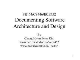 SE464/CS446/ECE452 Documenting Software Architecture and Design
