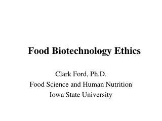 Food Biotechnology Ethics