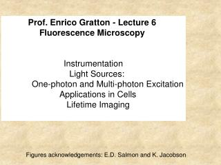 Prof. Enrico Gratton - Lecture 6  Fluorescence Microscopy Instrumentation ����Light Sources:
