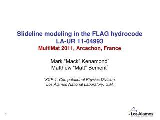 Slideline modeling in the FLAG hydrocode LA-UR 11-04993 MultiMat 2011, Arcachon, France