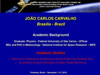 JOÃO CARLOS CARVALHO Brasília - Brazil Academic Background