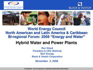 World Energy Council North American and Latin America  Caribbean Bi-regional Forum: 2008  Energy and Water