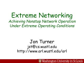 Extreme Networking Achieving Nonstop Network Operation  Under Extreme Operating Conditions