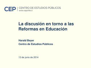 La discusión en torno a las Reformas en Educación