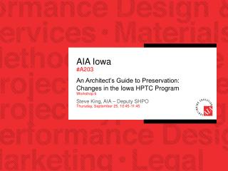 AIA Iowa  #A203 An Architect's Guide to Preservation: Changes in the Iowa HPTC Program Workshop 6