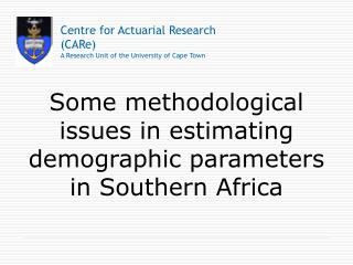 Some methodological issues in estimating demographic parameters in Southern Africa