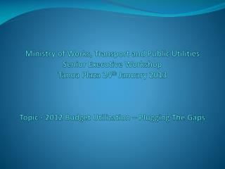Infrastructure Sector 2012 Actual Outturn