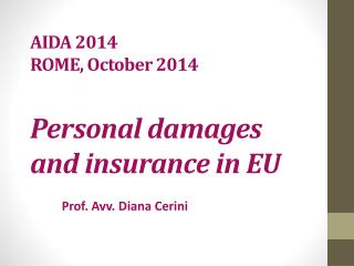 AIDA 2014 ROME,  October  2014 Personal  damages and  insurance  in EU