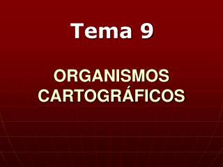 ORGANISMOS CARTOGRÁFICOS