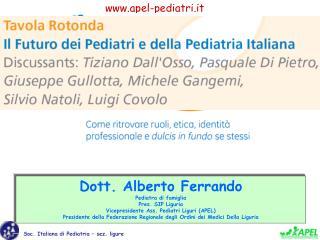 Dott. Alberto Ferrando Pediatra di famiglia Pres. SIP Liguria