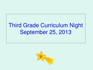 Third Grade Curriculum Night September 25, 2013