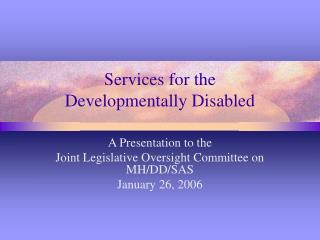 Services for the  Developmentally Disabled