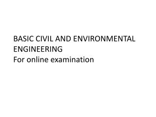 BASIC CIVIL AND ENVIRONMENTAL ENGINEERING For online examination