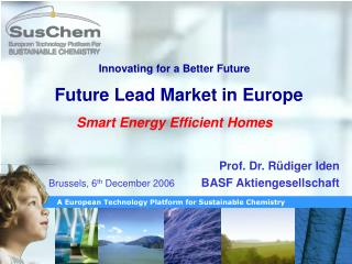 Innovating for a Better Future Future Lead Market in Europe Smart Energy Efficient Homes