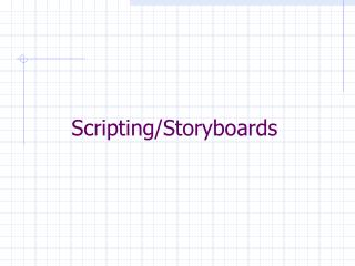 Scripting/Storyboards
