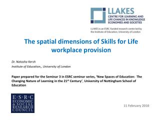 The spatial dimensions of Skills for Life workplace provision Dr. Natasha  Kersh
