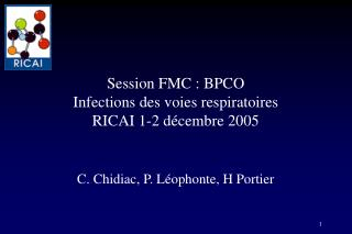 Session FMC : BPCO Infections des voies respiratoires RICAI 1-2 d cembre 2005