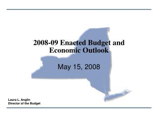 2008-09 Enacted Budget and  Economic Outlook May 15, 2008
