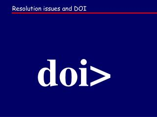 Resolution issues and DOI