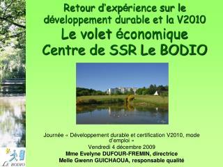 Retour d exp rience sur le d veloppement durable et la V2010 Le volet  conomique Centre de SSR Le BODIO