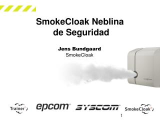 SmokeCloak Neblina  de Seguridad
