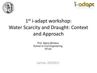 1 st  i-adapt workshop: Water Scarcity and Draught: Context and Approach
