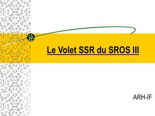 Le Volet SSR du SROS III