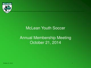 McLean Youth Soccer Annual Membership Meeting October 21, 2014