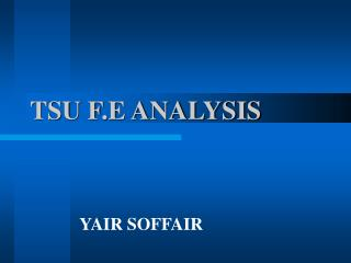 TSU F.E ANALYSIS