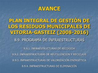 AVANCE  PLAN INTEGRAL DE GESTI N DE LOS RESIDUOS MUNICIPALES DE VITORIA-GASTEIZ 2008-2016