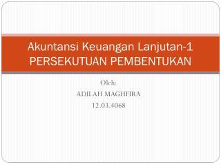 Akuntansi Keuangan Lanjutan-1 PERSEKUTUAN PEMBENTUKAN