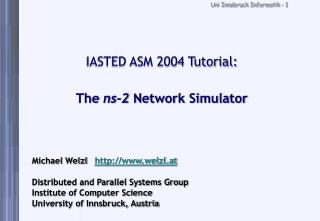IASTED ASM 2004 Tutorial: The  ns-2  Network Simulator