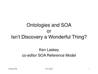 Ontologies and SOA or Isn't Discovery a Wonderful Thing?