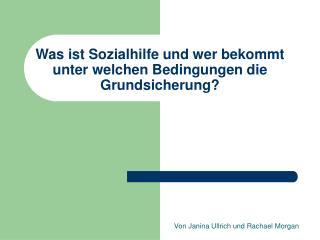 Was ist Sozialhilfe und wer bekommt unter welchen Bedingungen die Grundsicherung?