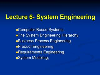 Lecture 6- System Engineering
