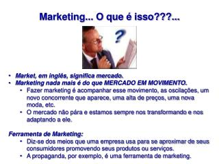 Marketing... O que é isso???...