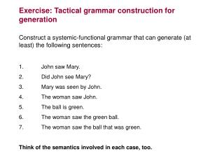 Exercise: Tactical grammar construction for generation