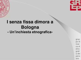 I senza fissa dimora a Bologna - Un'inchiesta etnografica-