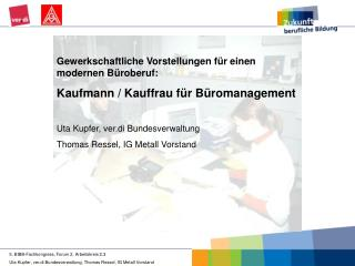 5. BIBB-Fachkongress, Forum 2, Arbeitskreis 2.3 Uta Kupfer, ver.di Bundesverwaltung, Thomas Ressel, IG Metall Vorstand
