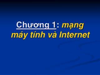 Chương 1 :  mạng máy tính và Internet