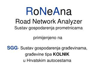 R o N e A na Road Network Analyzer