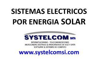 SISTEMAS ELECTRICOS POR ENERGIA  SOLAR systelcomsi