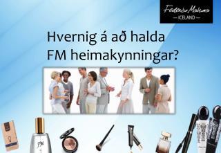 Hvernig á að halda FM heimakynningar?