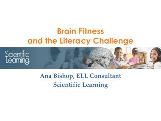 Brain Fitness                                 and the Literacy Challenge