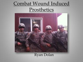 Combat Wound Induced Prosthetics